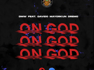 On God By DMW ft. Davido, Mayorkun & Dremo Music Mp3