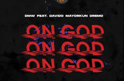 On God By DMW ft. Davido, Mayorkun & Dremo Music Mp3
