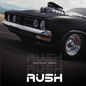 DJ Kush Ft Bella Shmurda – Rush (Amapiano Remix)