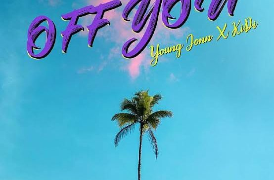 Young Jonn–Off You ft. KiDi MP3 Download