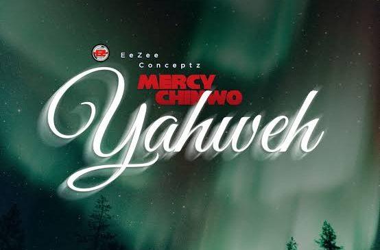 Mercy Chinwo– Yahweh MP3 Download
